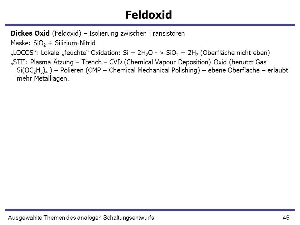 Feldoxid Dickes Oxid (Feldoxid) – Isolierung zwischen Transistoren