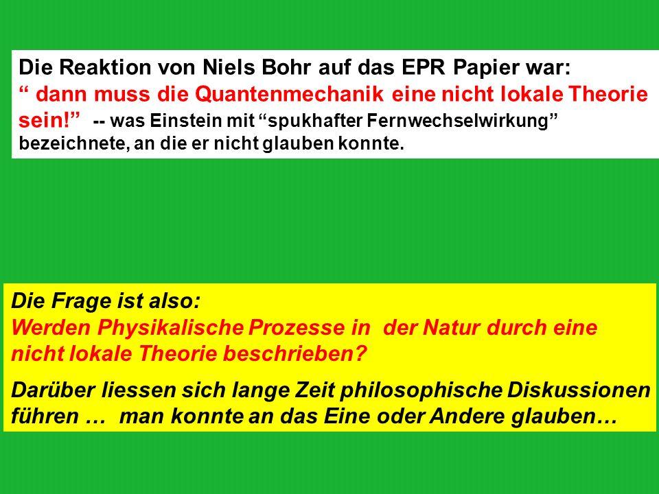 Die Reaktion von Niels Bohr auf das EPR Papier war: