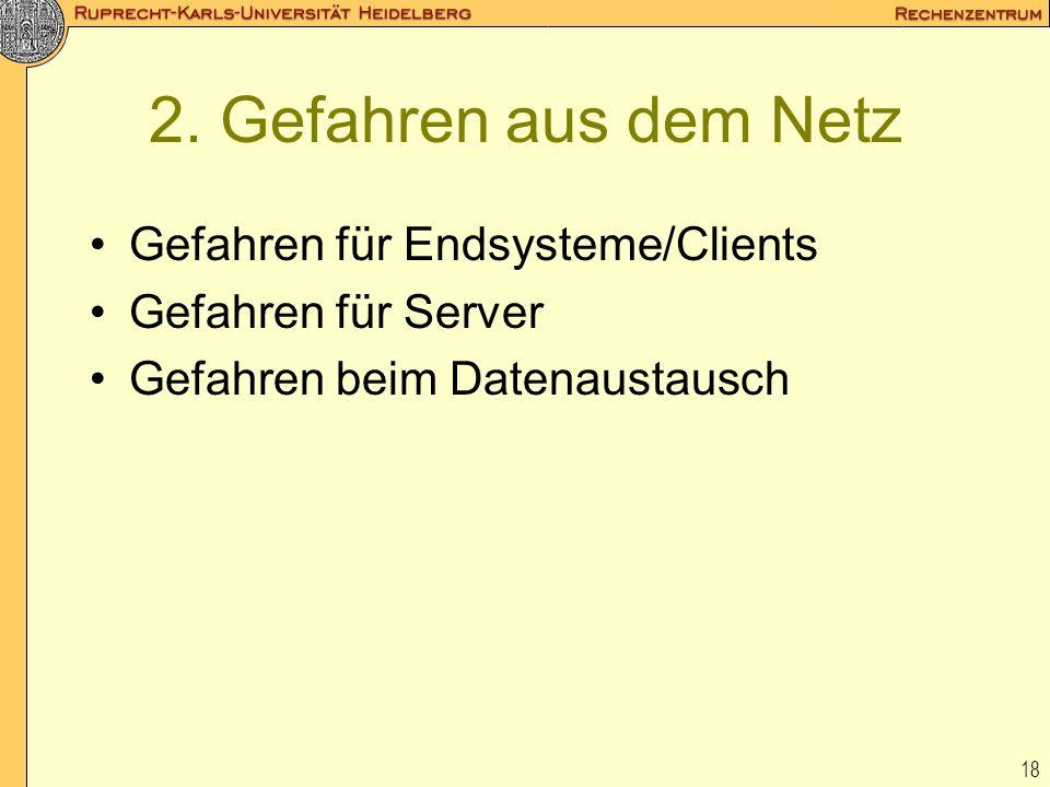 2. Gefahren aus dem Netz Gefahren für Endsysteme/Clients