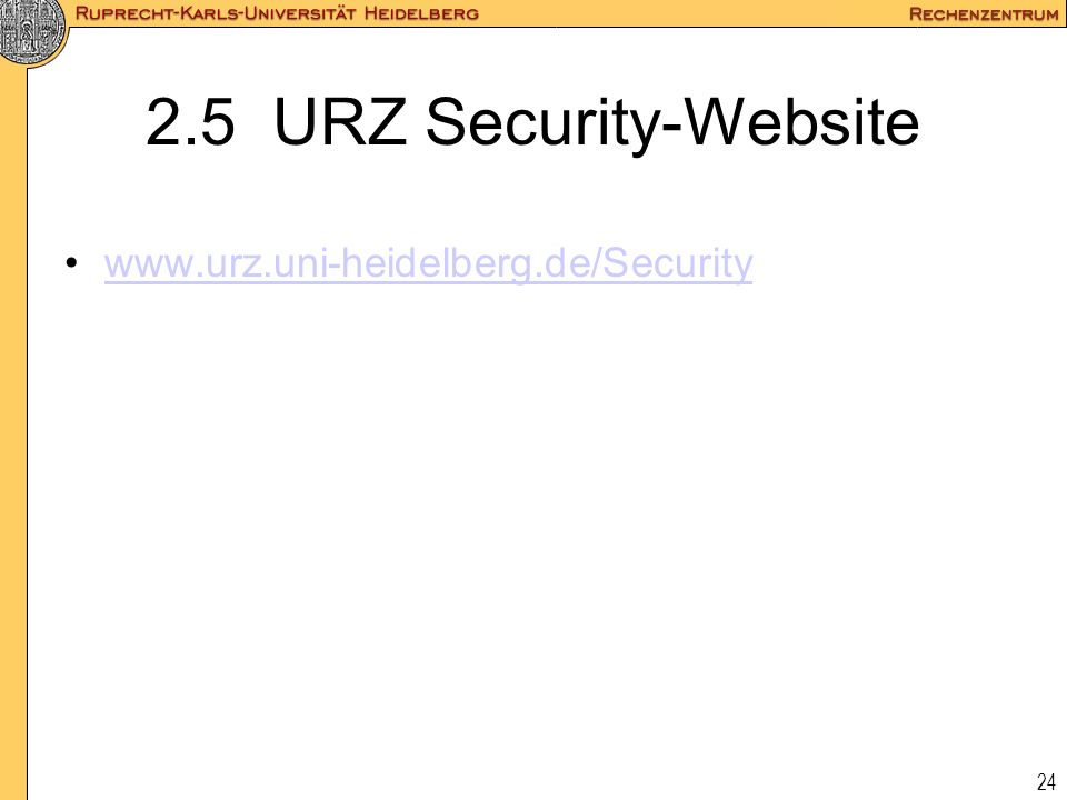 2.5 URZ Security-Website www.urz.uni-heidelberg.de/Security