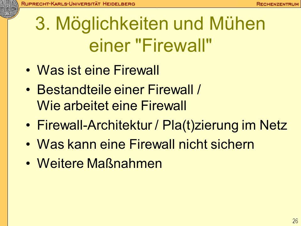 3. Möglichkeiten und Mühen einer Firewall