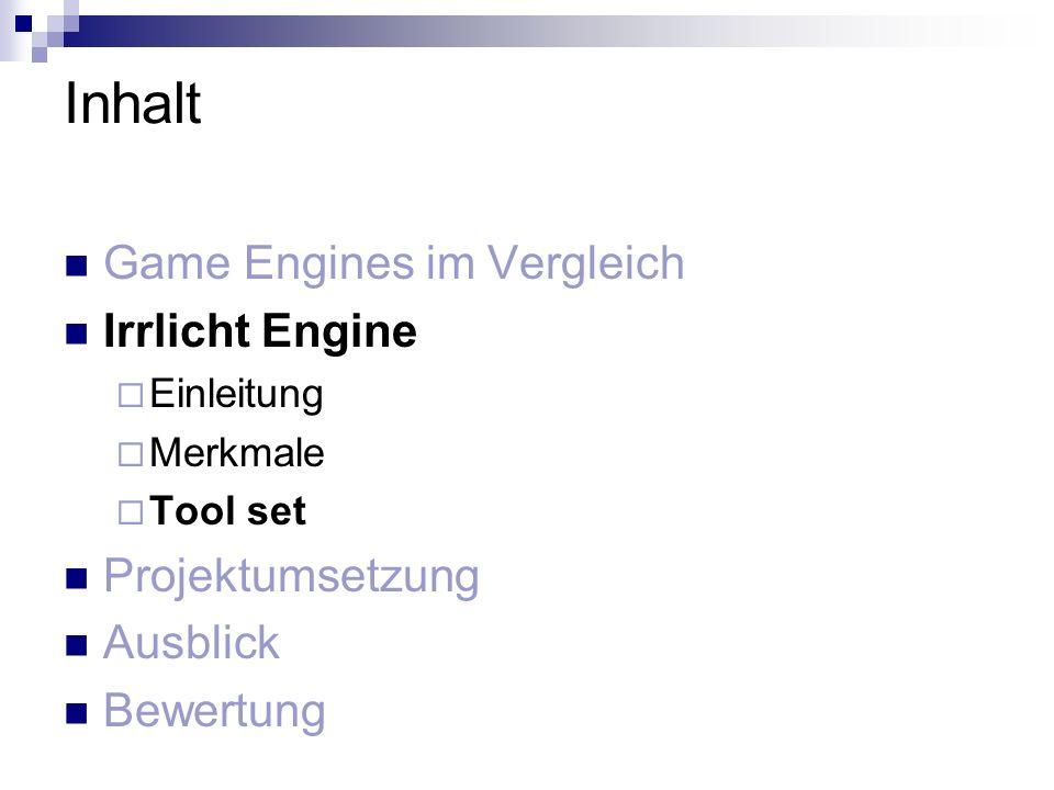 Inhalt Game Engines im Vergleich Irrlicht Engine Projektumsetzung
