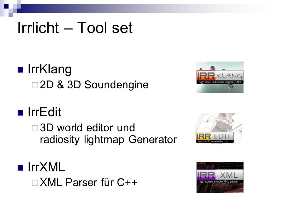Irrlicht – Tool set IrrKlang IrrEdit IrrXML 2D & 3D Soundengine