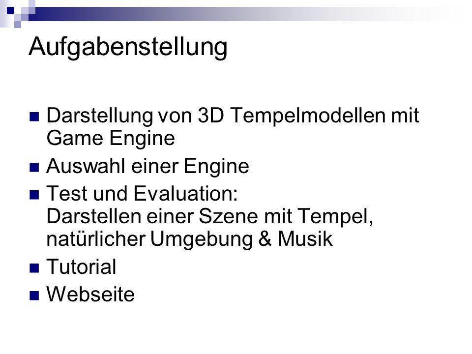 Aufgabenstellung Darstellung von 3D Tempelmodellen mit Game Engine