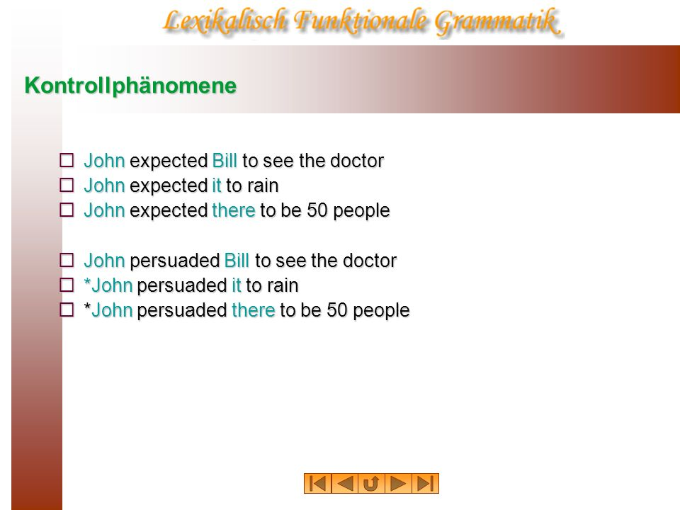 Kontrollphänomene John expected Bill to see the doctor