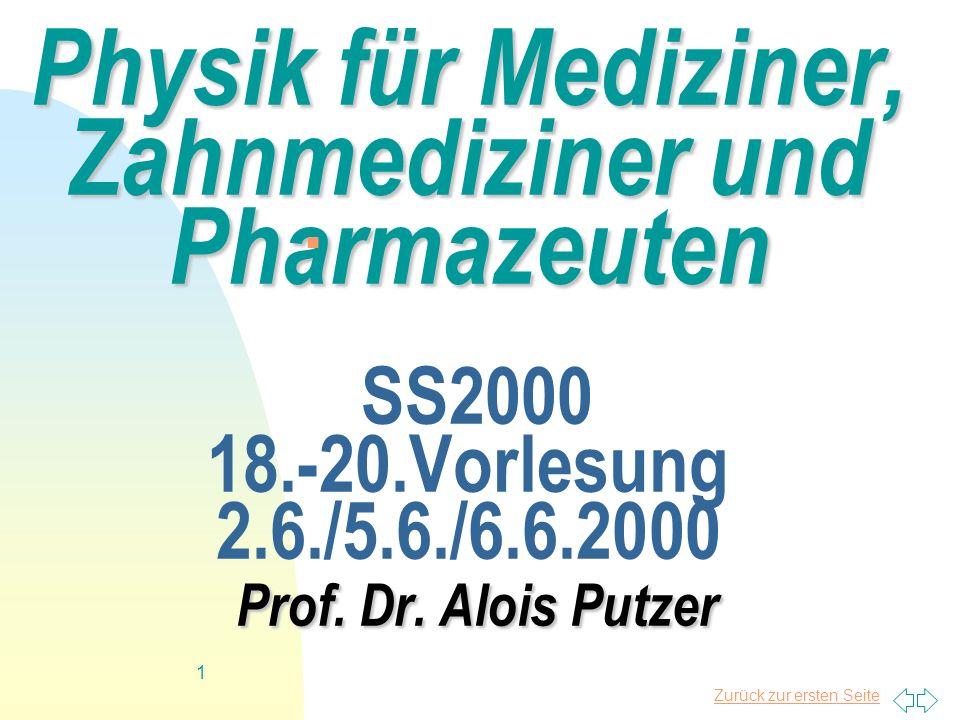 Physik für Mediziner, Zahnmediziner und Pharmazeuten SS2000 18. -20