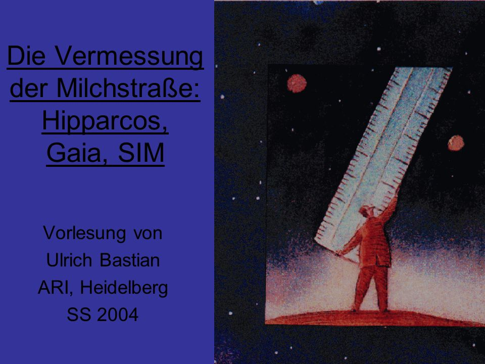 Die Vermessung der Milchstraße: Hipparcos, Gaia, SIM