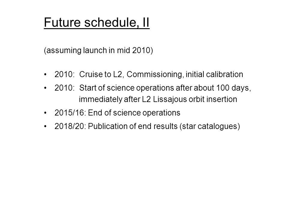 Future schedule, II (assuming launch in mid 2010)
