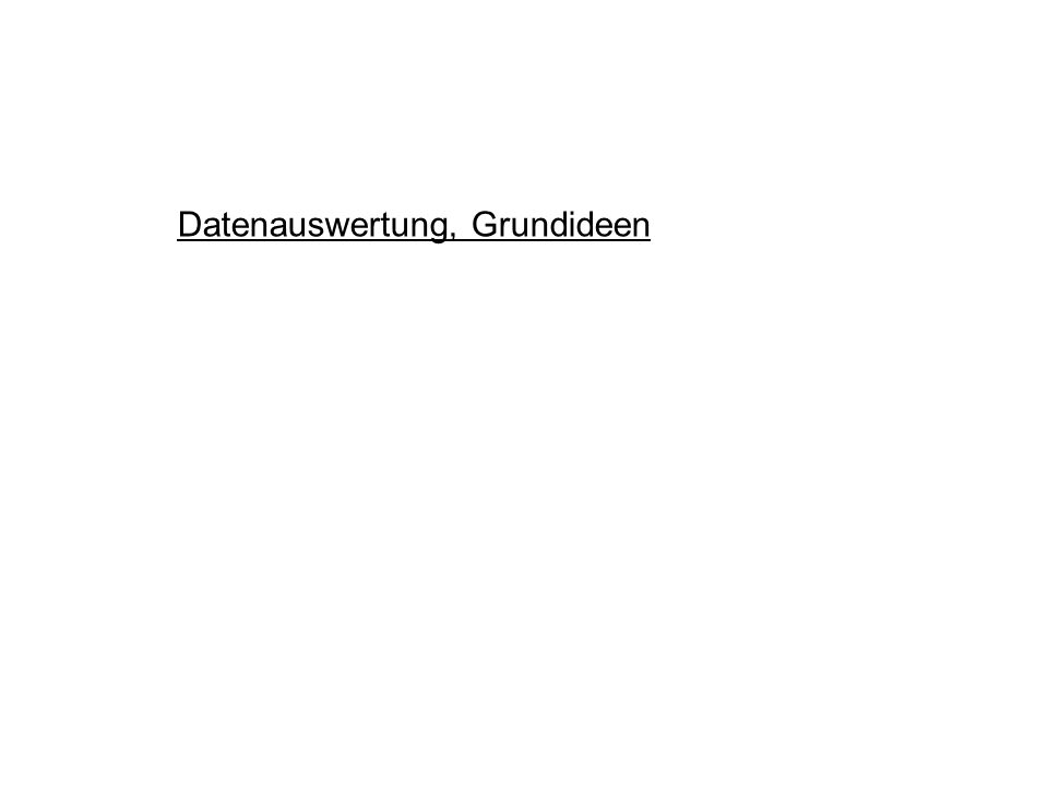 Datenauswertung, Grundideen