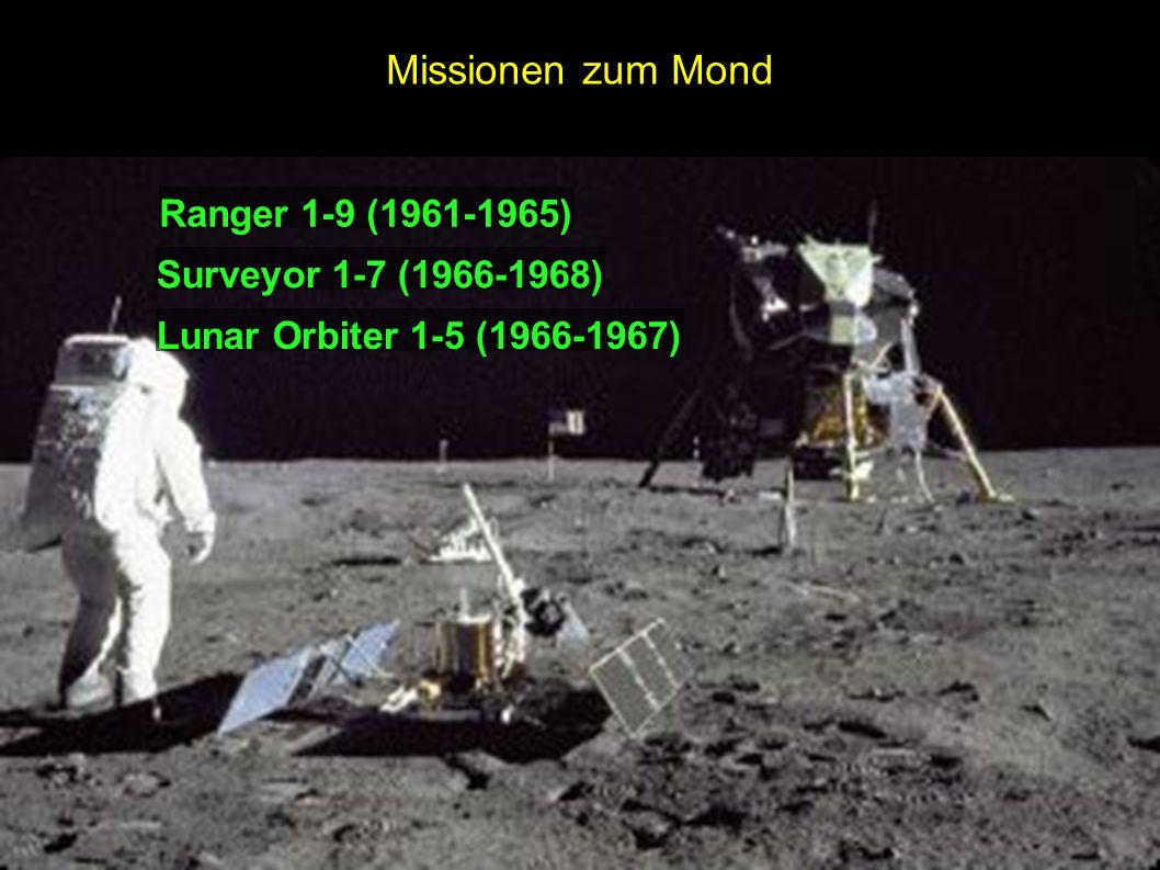 Missionen zum Mond Ranger 1-9 (1961-1965) Surveyor 1-7 (1966-1968)