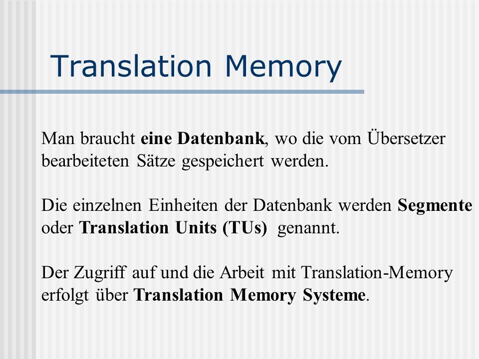 Translation Memory Man braucht eine Datenbank, wo die vom Übersetzer