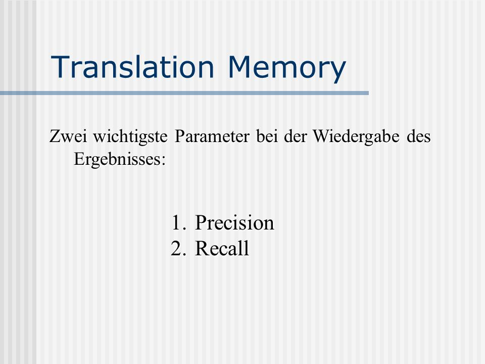 Translation Memory Precision Recall