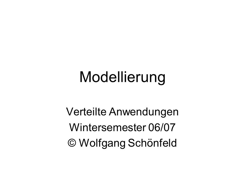 Verteilte Anwendungen Wintersemester 06/07 © Wolfgang Schönfeld