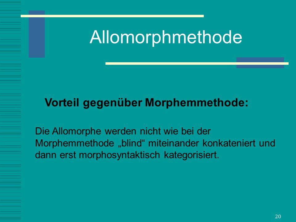 Vorteil gegenüber Morphemmethode: