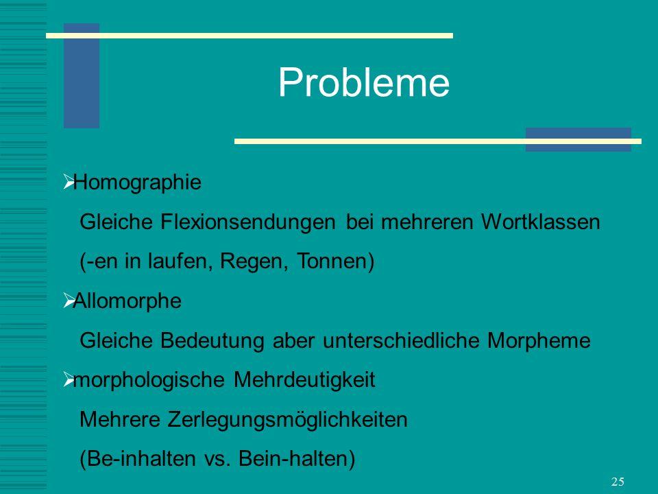 Probleme Homographie Gleiche Flexionsendungen bei mehreren Wortklassen