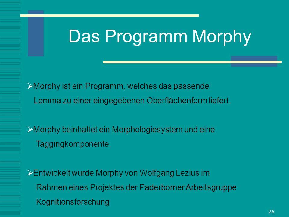 Das Programm Morphy Morphy ist ein Programm, welches das passende