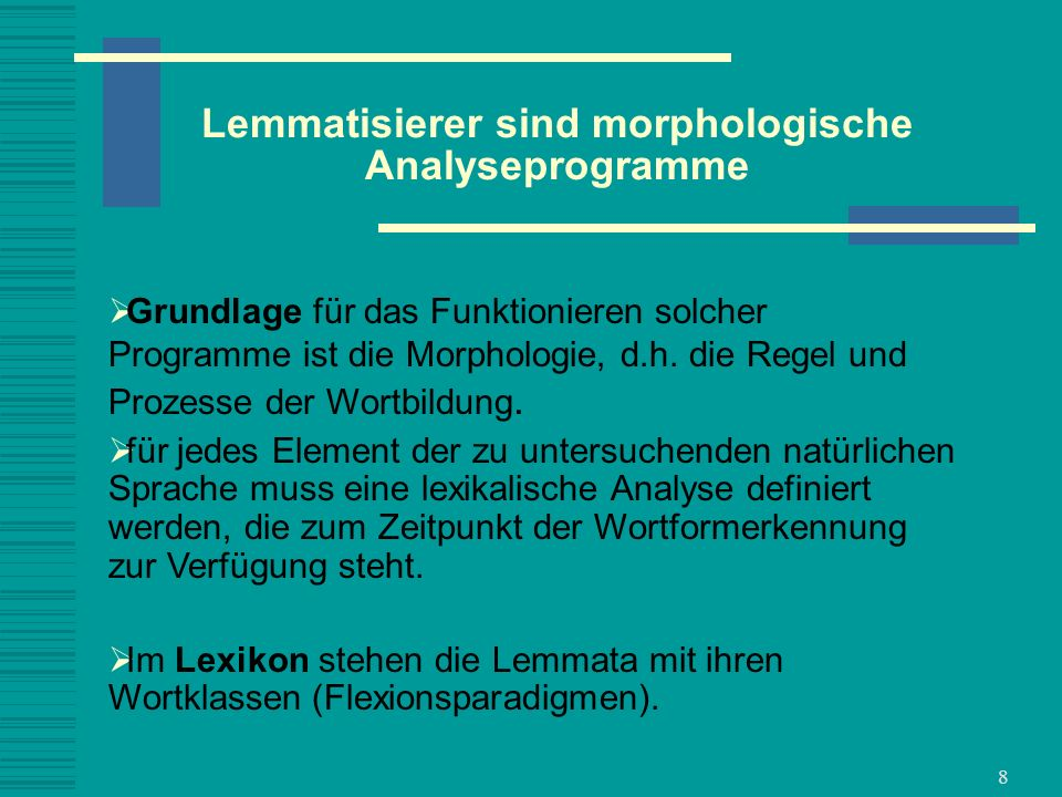 Lemmatisierer sind morphologische Analyseprogramme