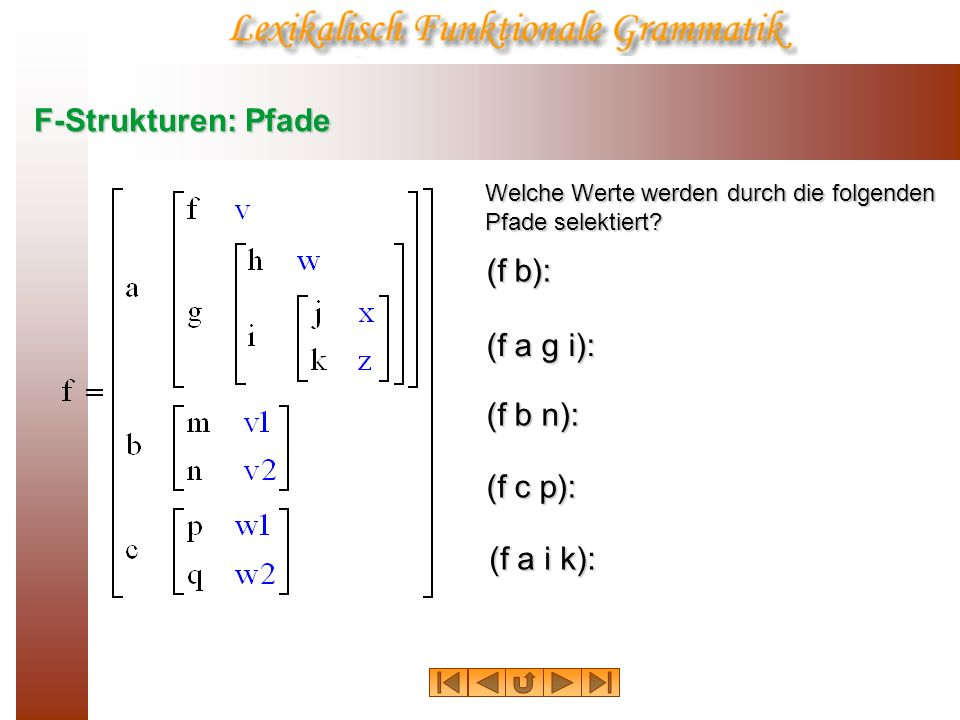 F-Strukturen: Pfade (f b): (f a g i): (f b n): (f c p): (f a i k):
