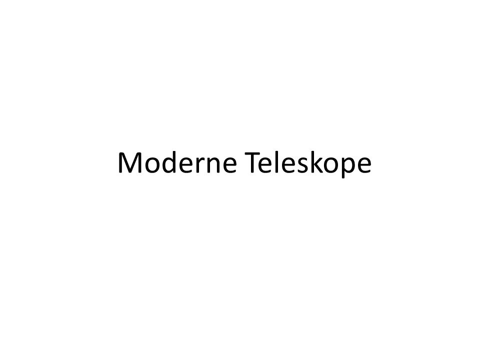 Moderne Teleskope