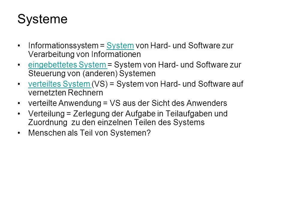 Systeme Informationssystem = System von Hard- und Software zur Verarbeitung von Informationen.