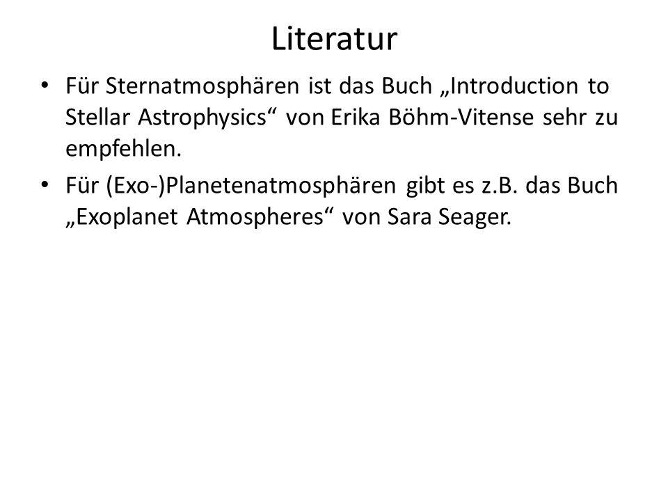 """Literatur Für Sternatmosphären ist das Buch """"Introduction to Stellar Astrophysics von Erika Böhm-Vitense sehr zu empfehlen."""