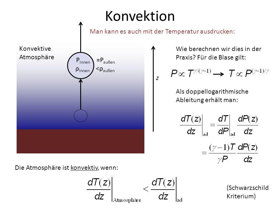 Konvektion Man kann es auch mit der Temperatur ausdrucken: Konvektive