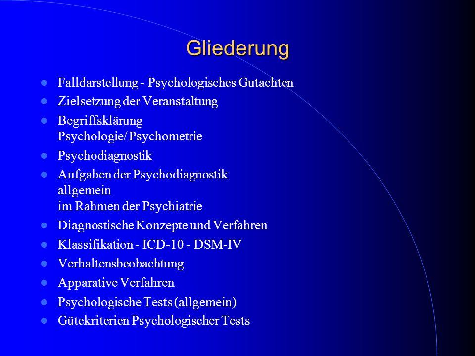 Gliederung Falldarstellung - Psychologisches Gutachten
