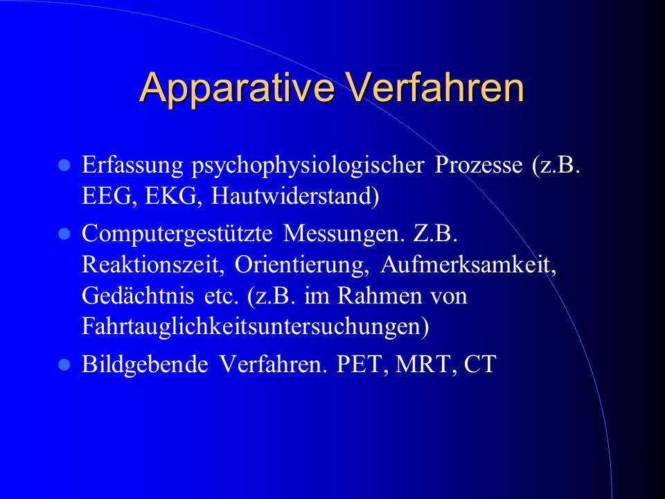 Apparative Verfahren Erfassung psychophysiologischer Prozesse (z.B. EEG, EKG, Hautwiderstand)