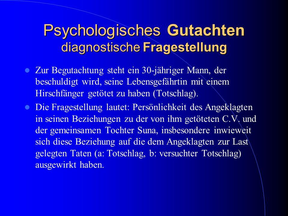 Psychologisches Gutachten diagnostische Fragestellung