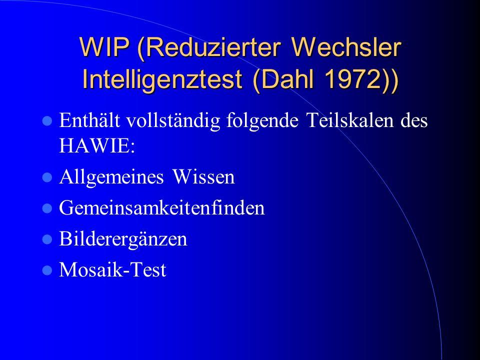 WIP (Reduzierter Wechsler Intelligenztest (Dahl 1972))