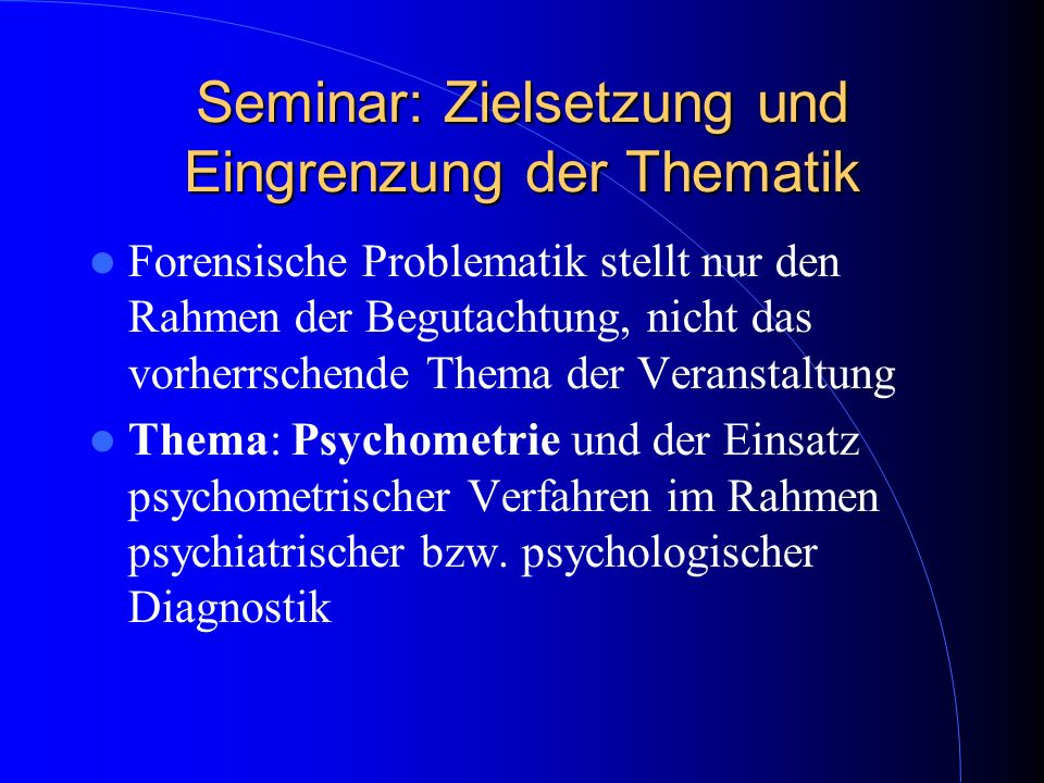 Seminar: Zielsetzung und Eingrenzung der Thematik