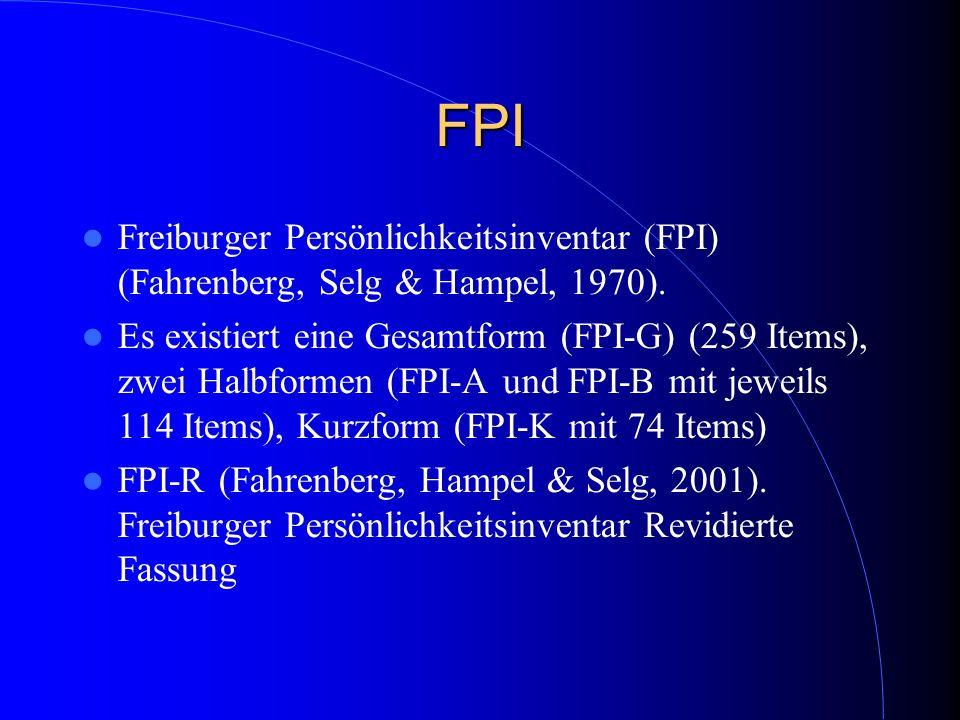 FPI Freiburger Persönlichkeitsinventar (FPI) (Fahrenberg, Selg & Hampel, 1970).