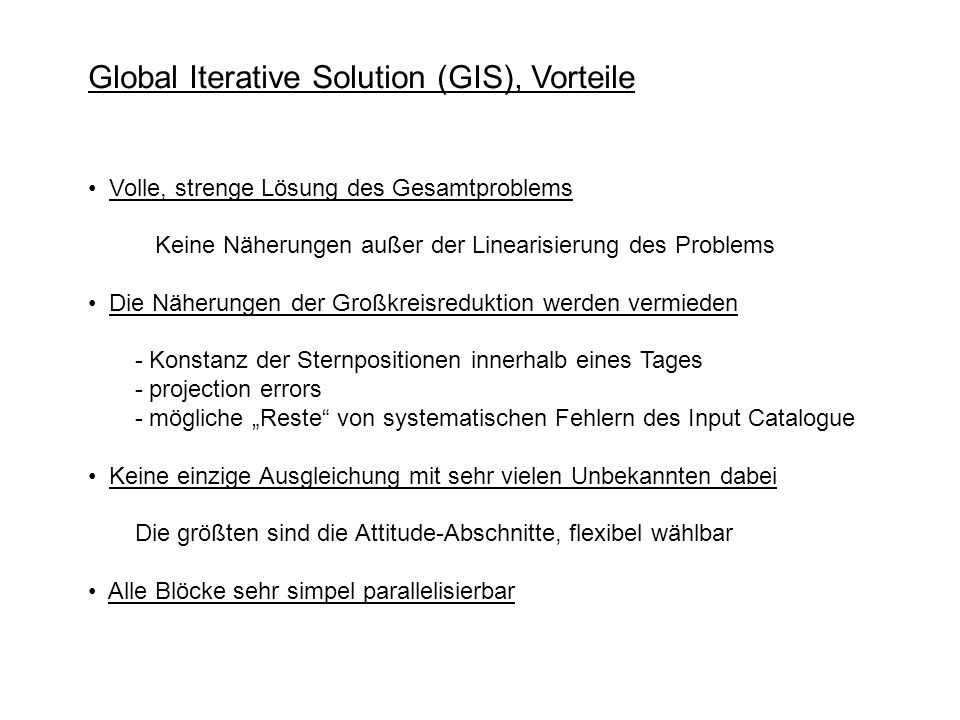 Global Iterative Solution (GIS), Vorteile