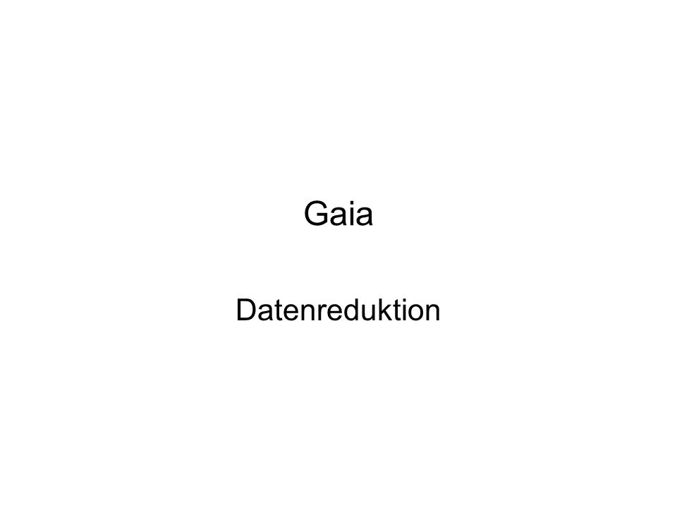 Gaia Datenreduktion