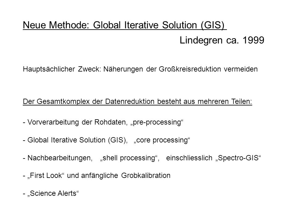 Lindegren ca. 1999 Neue Methode: Global Iterative Solution (GIS)