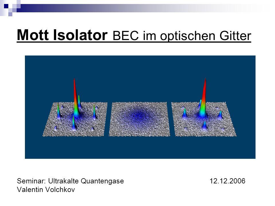 Mott Isolator BEC im optischen Gitter