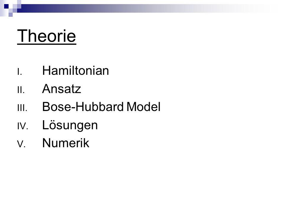 Theorie Hamiltonian Ansatz Bose-Hubbard Model Lösungen Numerik