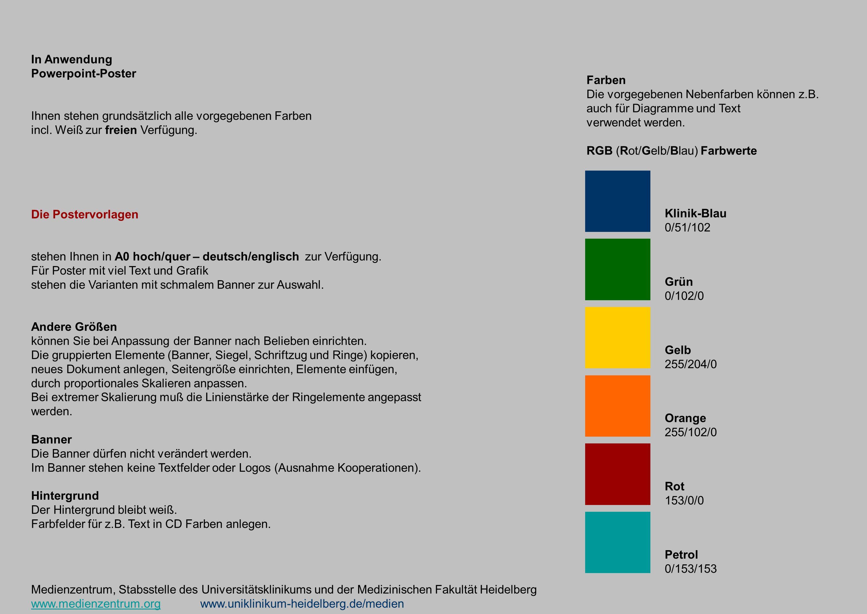 In AnwendungPowerpoint-Poster. Ihnen stehen grundsätzlich alle vorgegebenen Farben. incl. Weiß zur freien Verfügung.