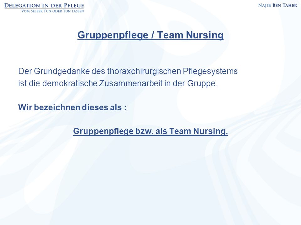 Gruppenpflege / Team Nursing