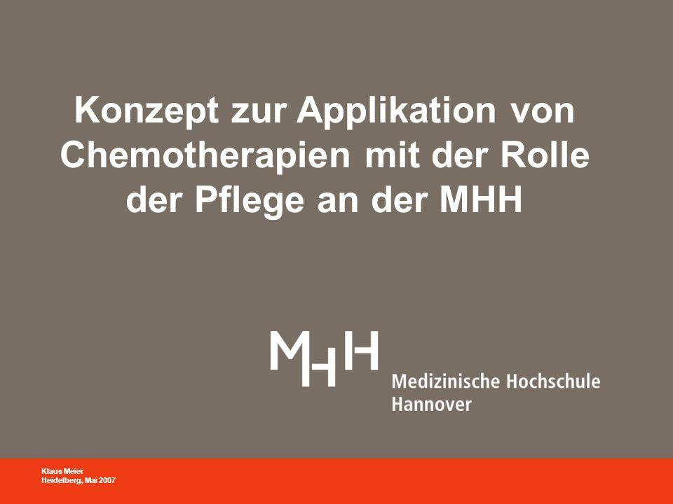 Konzept zur Applikation von Chemotherapien mit der Rolle der Pflege an der MHH