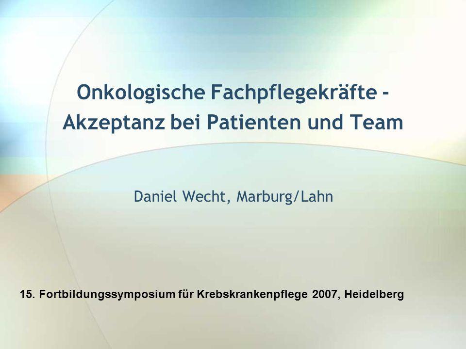 Onkologische Fachpflegekräfte - Akzeptanz bei Patienten und Team