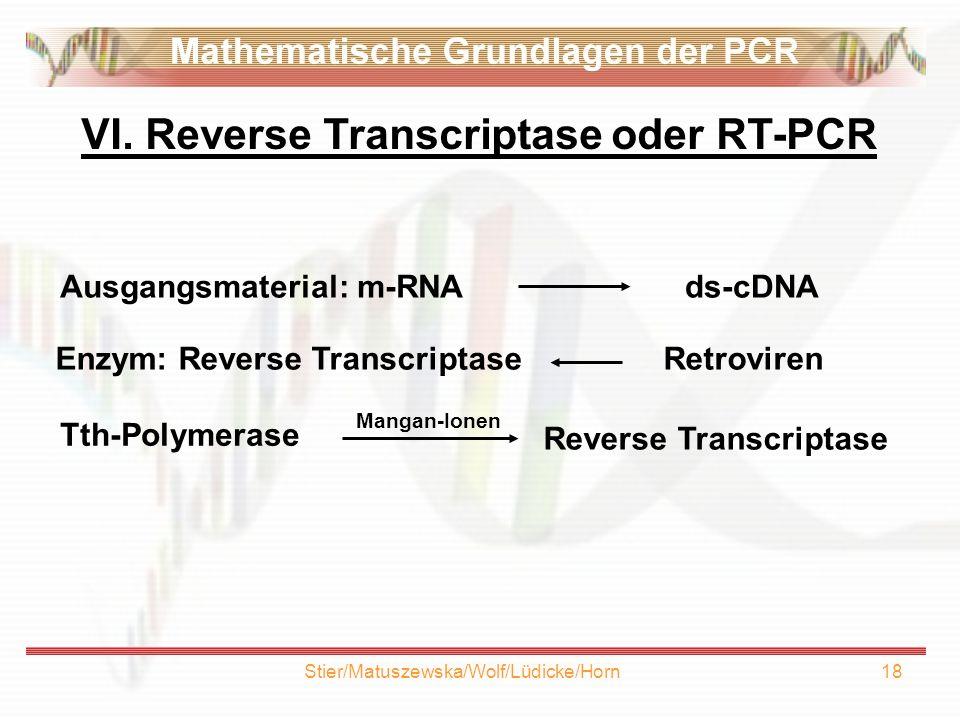 VI. Reverse Transcriptase oder RT-PCR Ausgangsmaterial: m-RNA