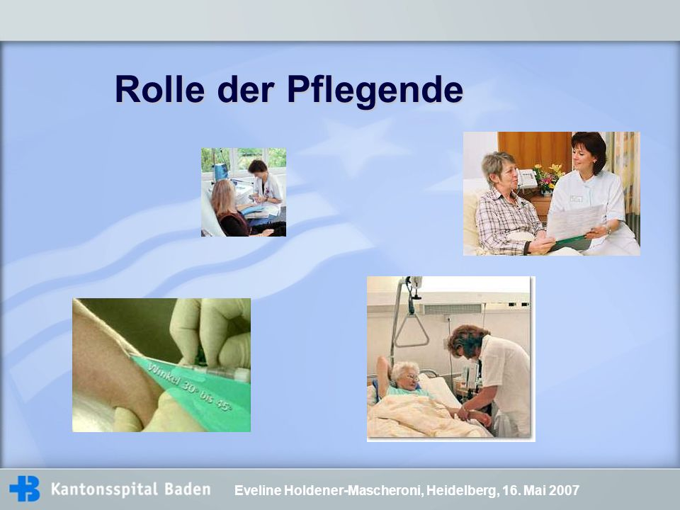 Rolle der Pflegende Eveline Holdener-Mascheroni, Heidelberg, 16. Mai 2007