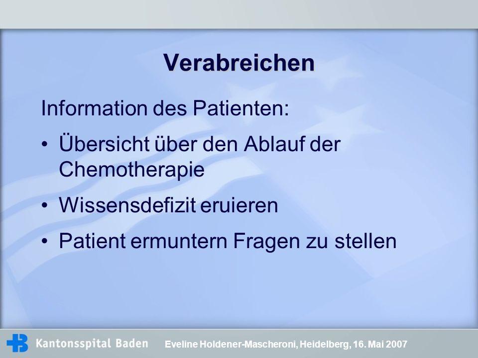 Verabreichen Information des Patienten: