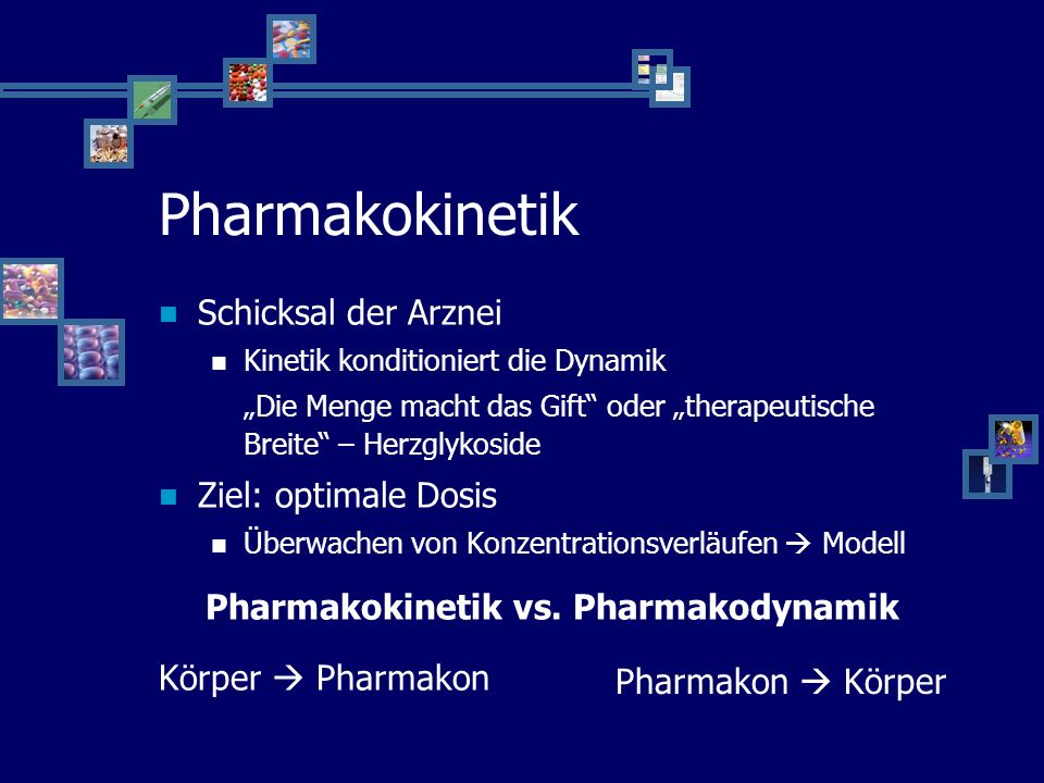 Pharmakokinetik vs. Pharmakodynamik