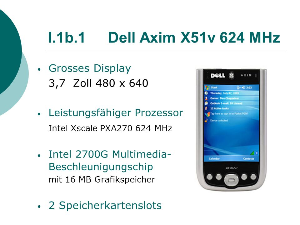 I.1b.1 Dell Axim X51v 624 MHz Grosses Display 3,7 Zoll 480 x 640