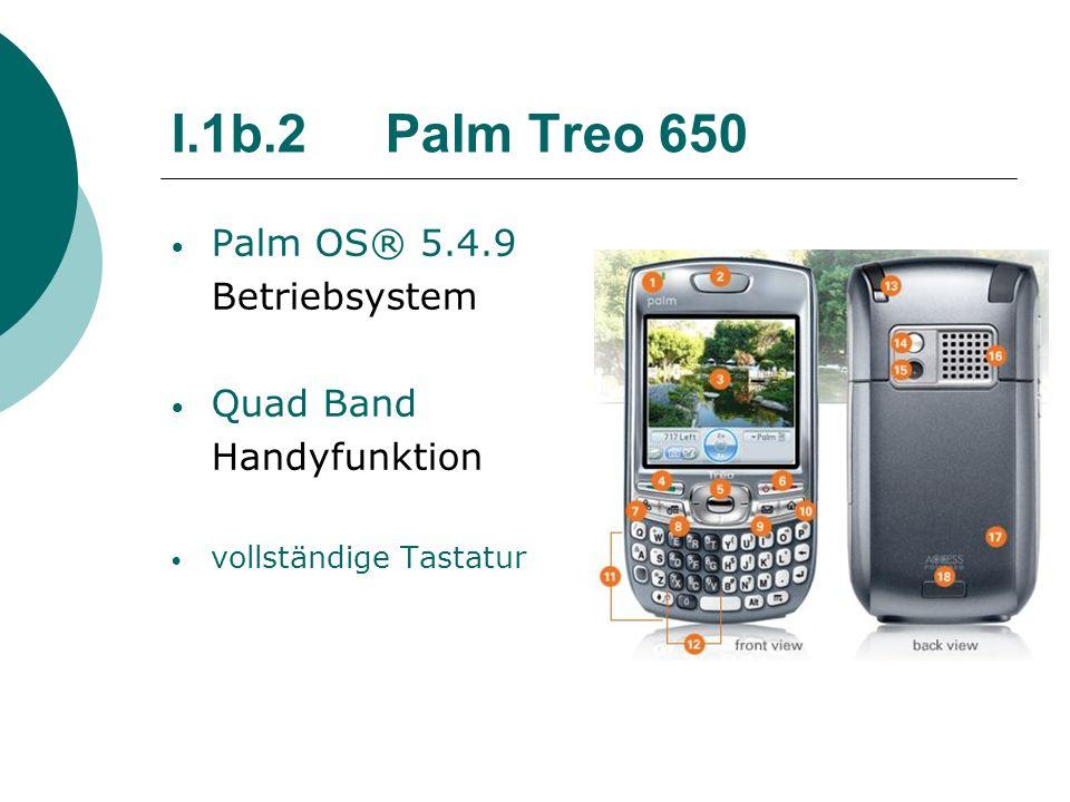 I.1b.2 Palm Treo 650 Palm OS® 5.4.9 Betriebsystem Quad Band