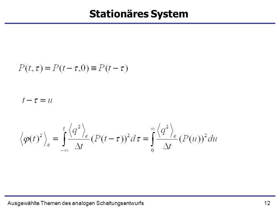 Stationäres System Ausgewählte Themen des analogen Schaltungsentwurfs