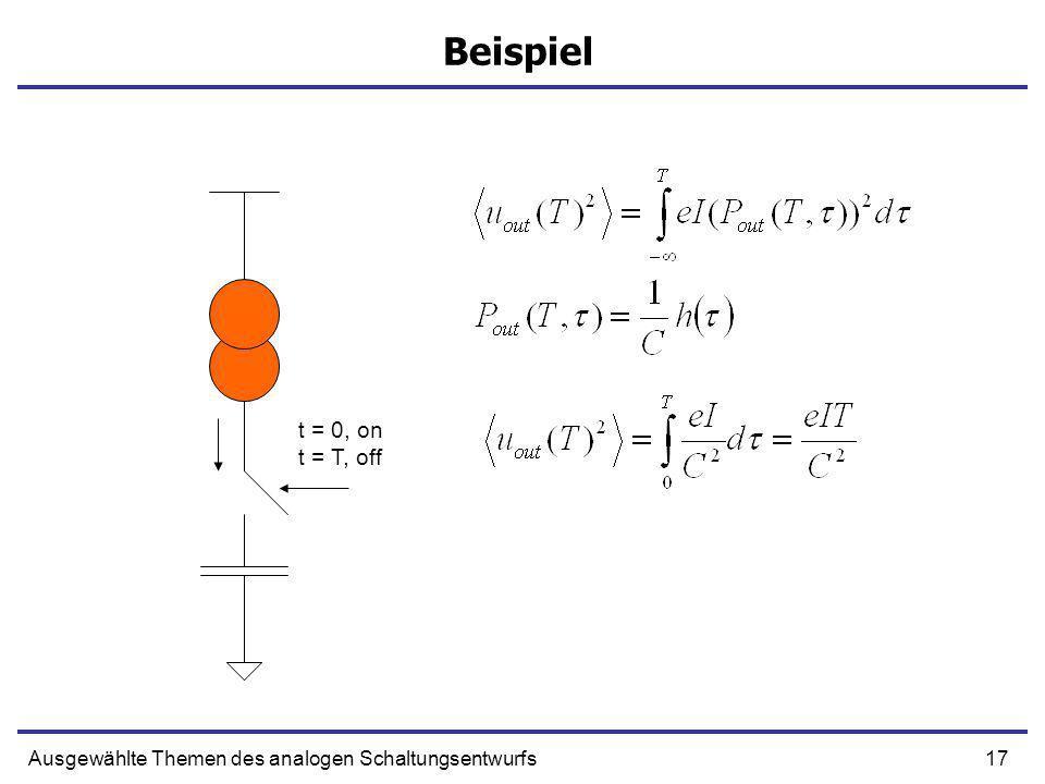 Beispiel t = 0, on t = T, off Ausgewählte Themen des analogen Schaltungsentwurfs