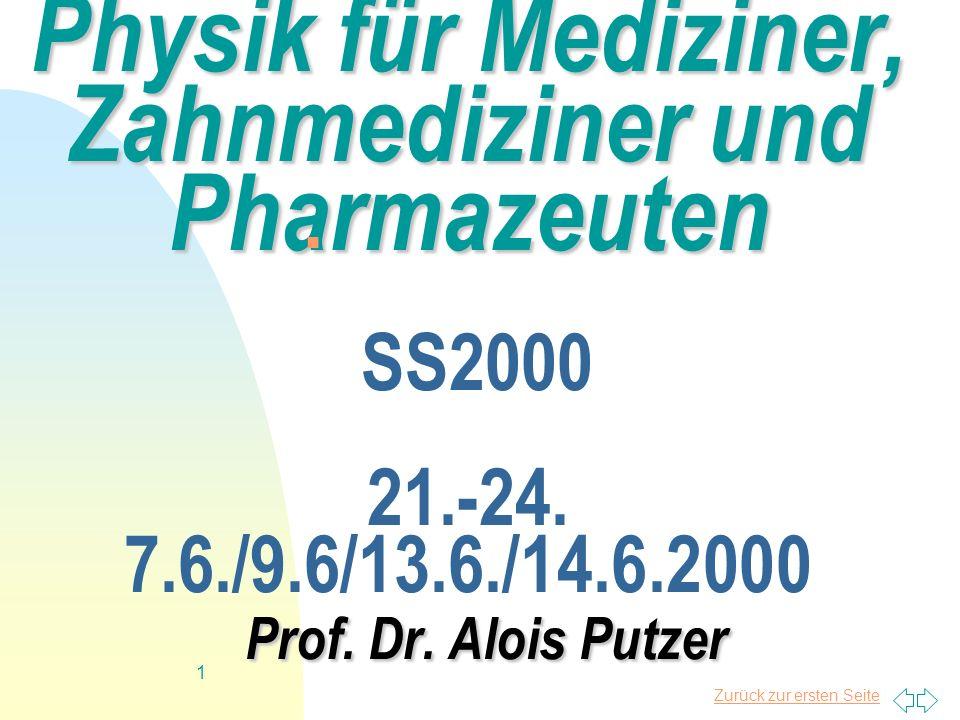 Physik für Mediziner, Zahnmediziner und Pharmazeuten SS2000 21. -24. 7